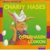 H�rbuch Cover: Charly Hases Osterhasenlexikon