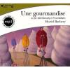 Hörbuch Cover: Une Gourmandise