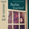 H�rbuch Cover: Berlin Feuerland -