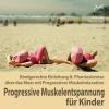 H�rbuch Cover: Progressive Muskelentspannung f�r Kinder (Download)