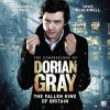 H�rbuch Cover: The Confessions of Dorian Gray, Series 1, 5: The Fallen King of Britain (Unabridged) (Download)