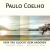 H�rbuch Cover: Paulo Coelho - Kein Tag gleicht dem anderen (Download)